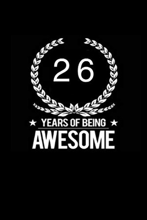 26 years of being awesome: This notebook is perfect to start new year