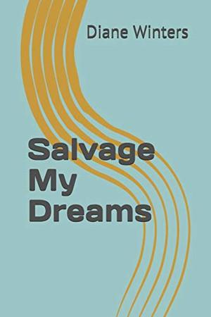 Salvage My Dreams