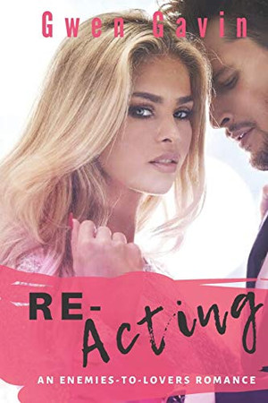 Re-Acting (An Enemies-to-Lover Romance)