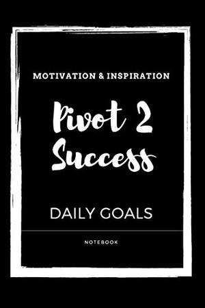 Motivational & Inspirational Pivot 2 Success Notebook gift