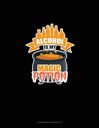 Alcohol Is My Magic Potion: Storyboard Notebook 1.85:1