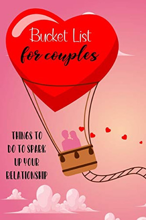 Bucket List For Couples: Things To Do To Spark Up Your Relationship