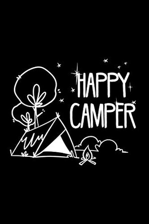 Happy Camper 120 Pages DINA5: Camping Notebook Holiday Adventure Time Jorunal Book 120 Pages DINA14