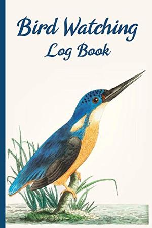 Bird Watching Log Book: The perfect Bird Watching Log Book  for Bird Watchers to record Bird Sightings & List Species