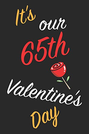 It's Our 65th Valentine's Day: Questions About Me, You and our Relationship | Questions to Grow your Relationship | Valentine's Day Gift Book for Couples, Wife, Husband, Girlfriend and Boyfriend
