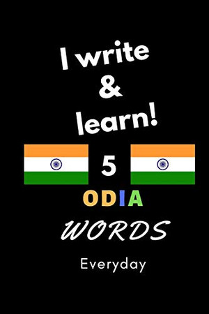 Notebook: I write and learn! 5 Odia words everyday, 6 x 9. 130 pages