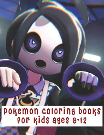 Pokemon Coloring Books For Kids Ages 8-12: Amazing Coloring Book.Fun Coloring Pages Featuring Your Favorite Pokemon and Battle Scenes (Unofficial)