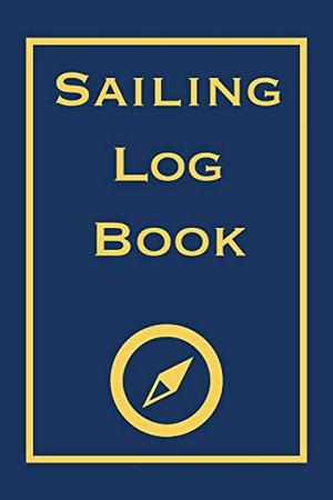 Sailing Log Book: Record Captains Log For Voyages