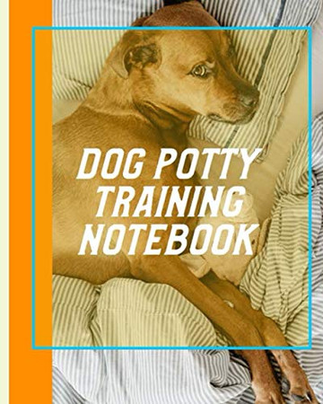 Dog Potty Training Notebook: Housebreaking Puppy Notebook | Adult Dog Trainer | House Training Gift | Grass | Pads | Older Dogs | Schedule | Bell