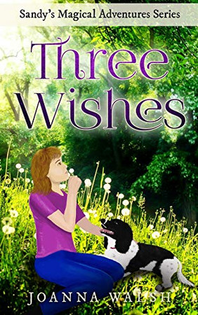 Three Wishes (Sandy's Magical Adventures Series)