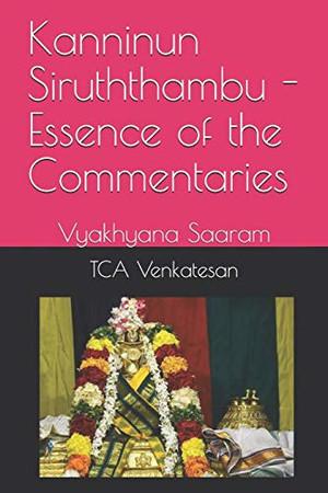 Kanninun Siruththambu - Essence of the Commentaries: Vyakhyana Saaram (Divya Prabandham Commentaries)