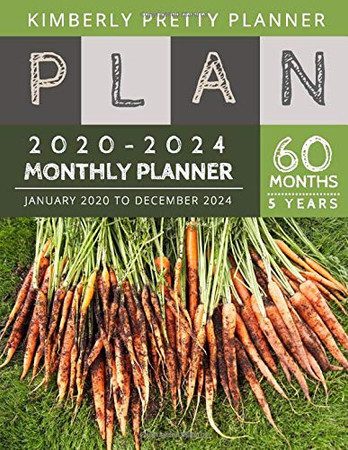 5 year monthly planner 2020-2024: 2020-2024 Five Year Planner : internet Logbook and Journal, 60 Months Calendar (5 Year Monthly Plan Year 2020, 2021, 2022, 2023, 2024 ) | carrot farm design