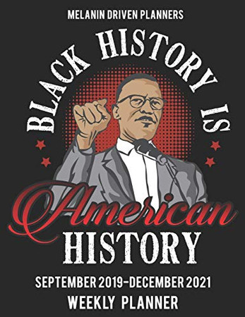 Melanin Driven Planners: Black History Is American History: African American Calendar   2 Year Calendar Weekly   24 Months Agenda Planner   Malcolm X ... Quote   Great Gift for Black History 365