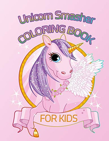 Unicorn Smasher Activity Book for Kids Ages 4-8: A Fun Kid Workbook Unicorn Game For Learning,Coloring, Dot To Dot, Mazes, Word Search, Unicorn Paperback