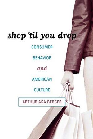 Shop 'til You Drop: Consumer Behavior and American Culture