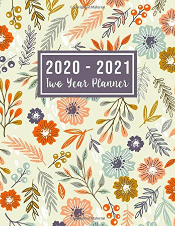 2020-2021 Two Year Planner: 2020-2021 see it bigger planner | Nice Floral pattern design 24 Months Agenda Planner with Holiday from Jan 2020 - Dec ... for women (2 year monthly planner 2020-2021)