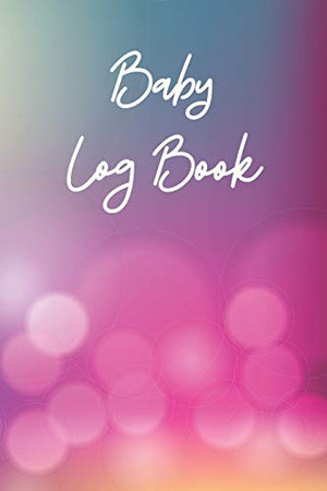 Baby log book: Log book for babies | Record Nappy Changes, Daily Feedings and sleep | Great gift!