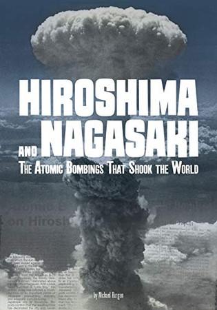 Hiroshima and Nagasaki: The Atomic Bombings that Shook the World (Tangled History)