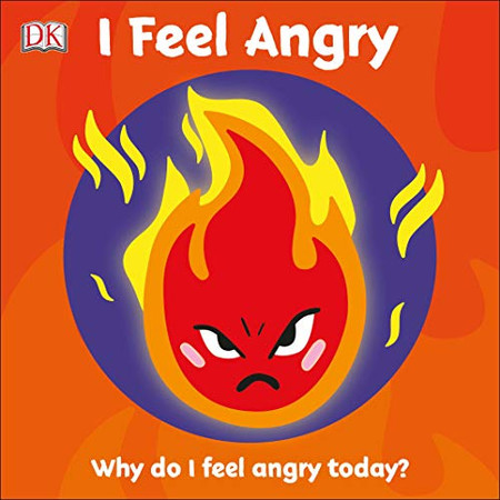 I Feel Angry: Why do I feel angry today? (First Emotions?)
