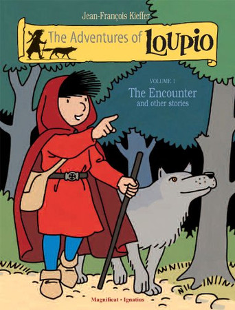 The Adventures of Loupio, Volume 1: The Encounter and other Stories