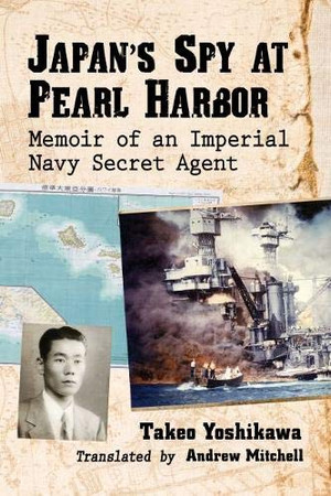 Japan's Spy at Pearl Harbor: Memoir of an Imperial Navy Secret Agent
