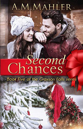 Second Chances: Book 5 of the Grayson Falls Series
