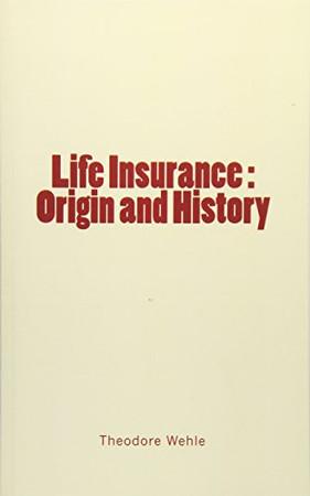Life Insurance : Origin and History