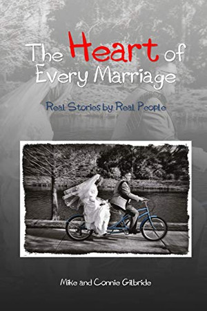 The Heart of Every Marriage - Real Stories by Real People