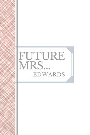 EDWARDS: Future Mrs Edwards: 90 page sketchbook 6x9 sketchbook
