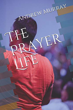 The Prayer Life (Collected Works of Andrew Murray)