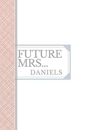 DANIELS: Future Mrs Daniels: 90 page sketchbook 6x9