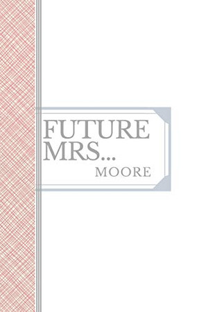 MOORE: Future Mrs Moore: 90 page sketchbook 6x9 sketchbook