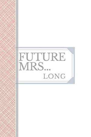 LONG: Future Mrs Long: 90 page sketchbook 6x9 sketchbook