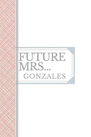 GONZALES: Future Mrs Gonzales: 90 page sketchbook 6x9 sketchbook