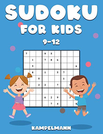 Sudoku for Kids 9-12: 200 Fun Sudokus for Children Ages 9-12 - Includes Instructions and Solutions - Large Print