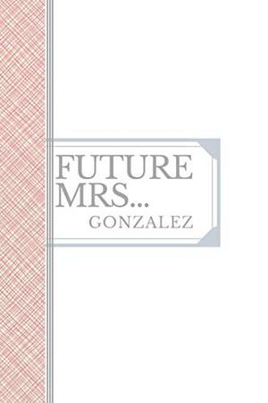 GONZALEZ: Future Mrs Gonzalez: 90 page sketchbook 6x9 sketchbook