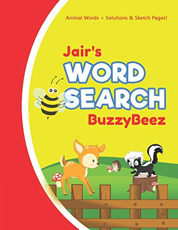 Jair's Word Search: Animal Creativity Activity & Fun for Creative Kids | Solve a Zoo Safari Farm Sea Life Wordsearch Puzzle Book + Draw & Sketch ... Letter Spelling Memory & Logic Skills