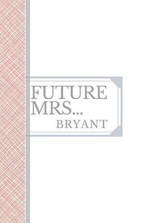 BRYANT: Future Mrs Bryant: 90 page sketchbook 6x9 sketchbook