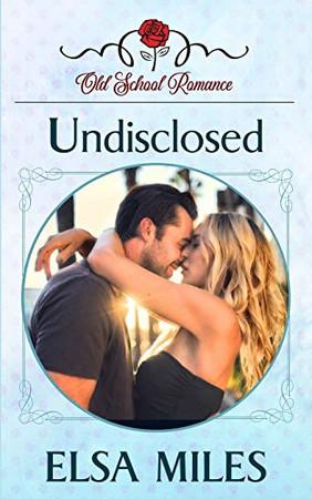 Undisclosed (Old School Romance)