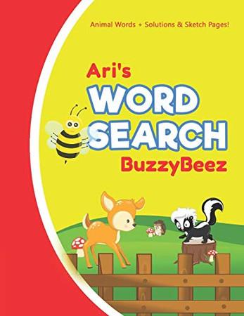 Ari's Word Search: Animal Creativity Activity & Fun for Creative Kids | Solve a Zoo Safari Farm Sea Life Wordsearch Puzzle Book + Draw & Sketch ... Letter Spelling Memory & Logic Skills