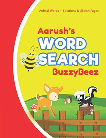 Aarush's Word Search: Animal Creativity Activity & Fun for Creative Kids   Solve a Zoo Safari Farm Sea Life Wordsearch Puzzle Book + Draw & Sketch ... Letter Spelling Memory & Logic Skills