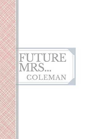 COLEMAN: Future Mrs Coleman: 90 page sketchbook 6x9 sketchbook