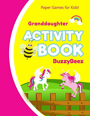 Granddaughter's Activity Book: Unicorn Horse 100 + Pages of Fun Activities | Ready to Play Paper Games + Storybook Pages for Kids Age 3+ | Hangman, ... Letter G | Hours of Road Trip Entertainment