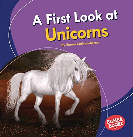 A First Look at Unicorns (Bumba Books ® ― Fantastic Creatures)