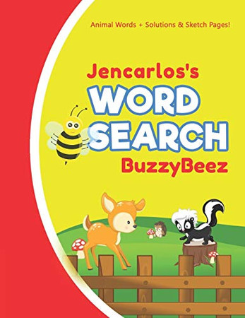 Jencarlos's Word Search: Animal Creativity Activity & Fun for Creative Kids   Solve a Zoo Safari Farm Sea Life Wordsearch Puzzle Book + Draw & Sketch ... Vocabulary Letter Spelling Logic & Memory