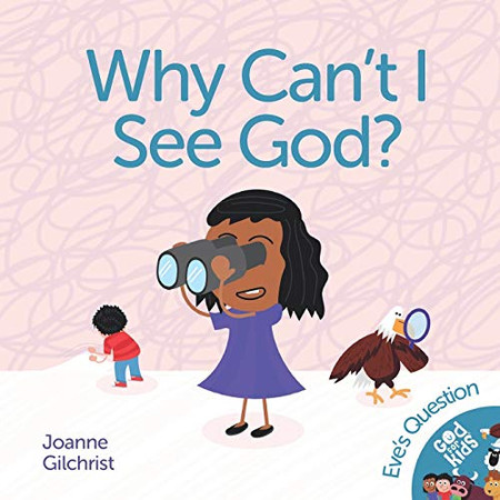 Why Can't I See God?: Eve's Question (Animals of Eden Valley)