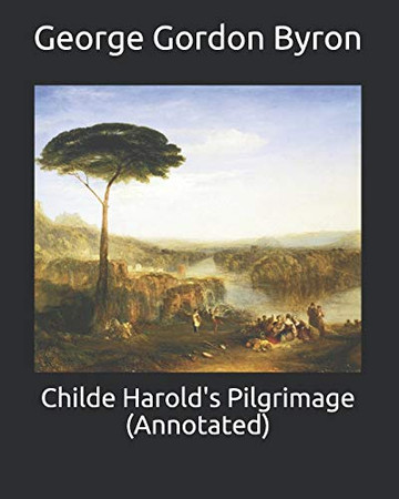 Childe Harold's Pilgrimage (Annotated)