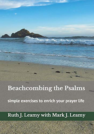Beachcombing the Psalms: simple exercises to enrich your prayer life
