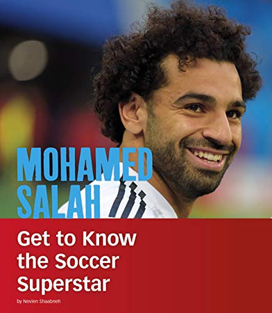 Mohamed Salah: Get to Know the Soccer Superstar (People You Should Know)