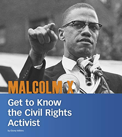 Malcolm X: Get to Know the Civil Rights Activist (People You Should Know)